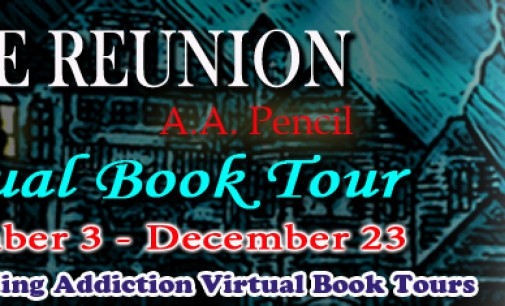 Blog Stop: The Reunion by A.A. Pencil