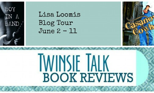Blog Tour Stop: Boy in a Band and Casanova Cowboy by Lisa Loomis