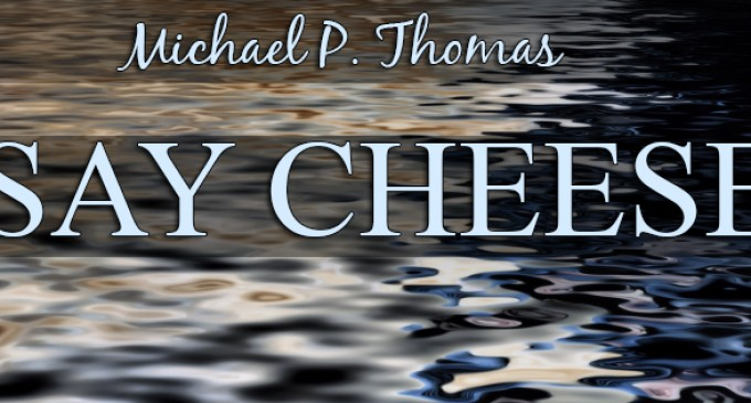 Release Day Blitz – Say Cheese by Michael P. Thomas