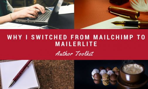 Author Toolkit – Email Marketing: Why I Switched from MailChimp to MailerLite