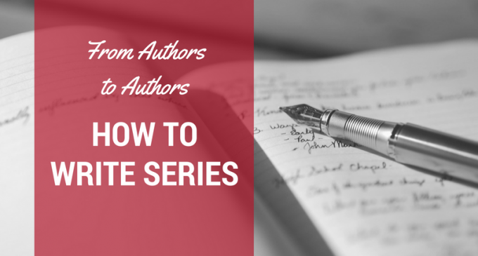 From Authors to Authors: How to Write Series and Serials