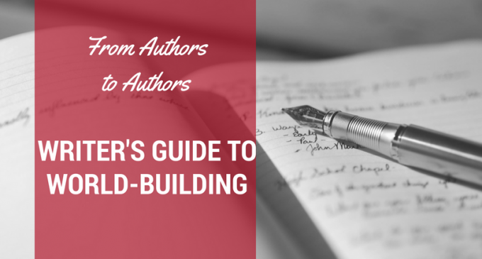 From Authors to Authors: Writer's Guide to World-building