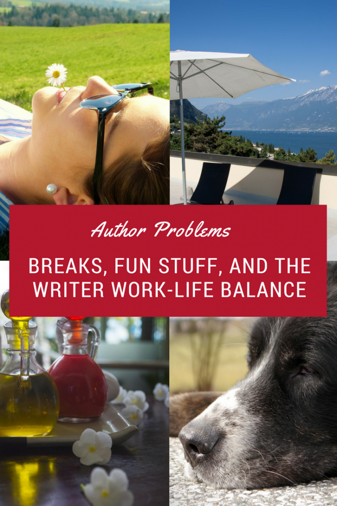 Author Problems: Breaks, Fun Stuff, and the Writer Work-Life Balance