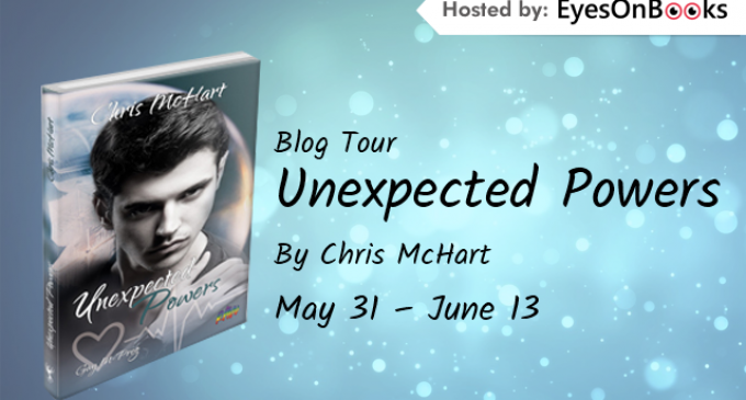 Blog Tour – Unexpected Powers by Chris McHart – Excerpt & #giveaway